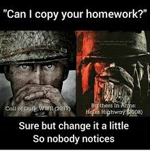 Call Of Duty Meme - can i copy your homework call of duty wwii brothers in atms c2017