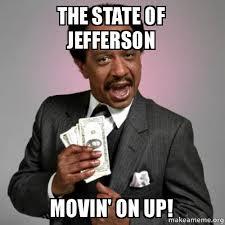 Movin On Up Meme - the state of jefferson movin on up make a meme