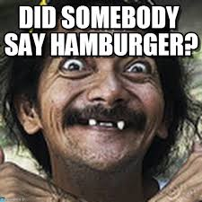 Hamburger Memes - did somebody say hamburger ha meme on memegen