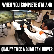 Meme Driver - when you complete gta and qualify to be a dubai taxi driver