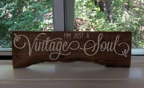 rustic u0027i u0027m a vintage soul u0027 sign home decor