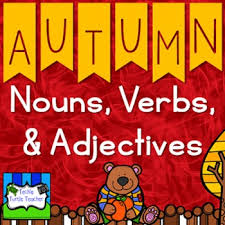 autumn nouns adjectives u0026 verbs worksheets and center activity
