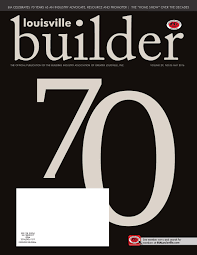louisville builder may 2016 by building industry association of