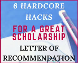 6 hacks for a great scholarship letter of recommendation