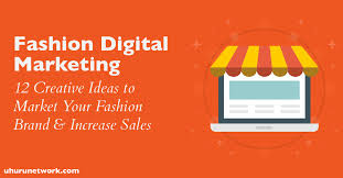 fashion digital marketing 12 ideas to market your brand