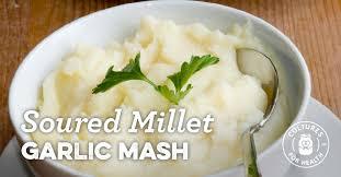 cuisine milet soured millet garlic mash recipe cultures for health