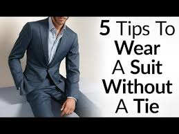 wear a suit without a tie and look great 5 things to consider
