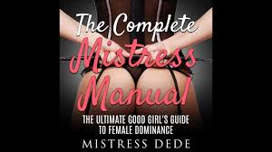 the complete mistress manual the ultimate good u0027s guide to