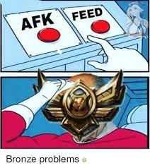 Leagueoflegends Meme - afk feed a bronze problems league of legends meme on me me