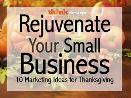 rejuvenate your small business 10 marketing ideas for thanksgiving