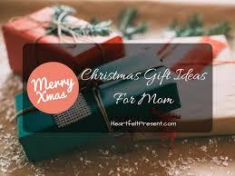 christmas gift ideas for mom 2016 heartfelt present