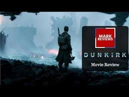 dunkirk 2017 mark reviews movies youtube