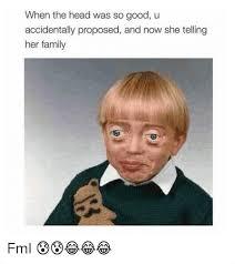 Good Head Meme - when the head we so good u family memes picsmine