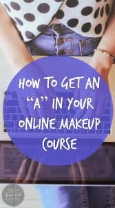 makeup course online you ve signed up for your online makeup course now it s time to