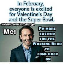 Walking Dead Valentine Meme - in february everyone is excited for valentine s day and the super