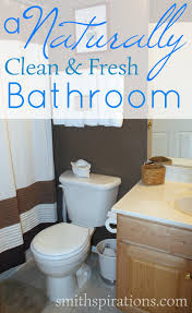 a naturally clean and fresh bathroom a better way to thrive