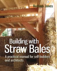 building with straw bales permaculture magazine