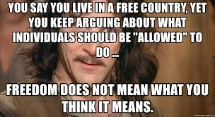 Bride Meme - you say you live in a free country yet you keep arguing about