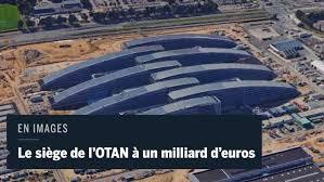 otan siege otan un nouveau siège à plus de un milliard d euros