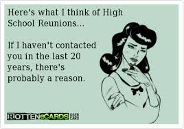 here s what i think of high school reunions if i haven t