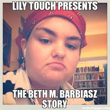 Lily Meme - lily touch presents the beth m barbiasz story meme custom
