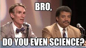 Can You Dig It Meme - do you even science do you even lift know your meme