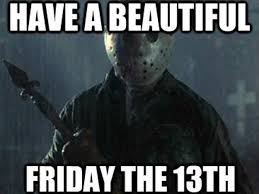 Funny Friday The 13th Meme - 13 friday the 13th memes to get you through the day