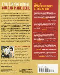 brooklyn brew shop u0027s beer making book 52 seasonal recipes for