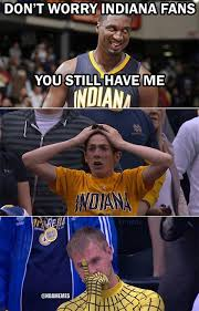 Pacers Meme - tough luck indiana fans pacers royscomebackyear justwait