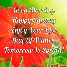 morning happy sunday last day of winter quote pictures