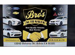 bro u0027s auto sales arleta ca read consumer reviews browse used