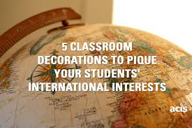 5 classroom decorations to pique your students international