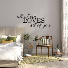 all of me loves all of you wall sticker bedroom wall decal zoom