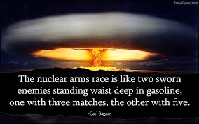 the nuclear arms race is like two sworn enemies standing waist