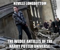 Neville Longbottom Meme - neville longbottom the wedge antilles of the harry potter universe