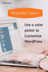 use a color picker to customize wordpress for mac learnwp