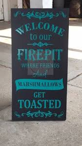 Fire Pit Signs by Welcome To Our Firepit Campfire Custom Wood Signs Available