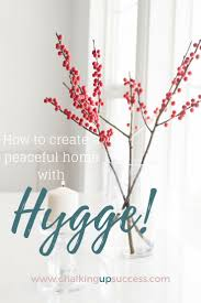 how to create a peaceful home with hygge chalking up success