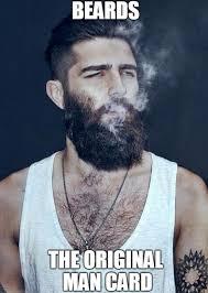 Funny Beard Memes - beards the original man card beard memes beard funny pinterest