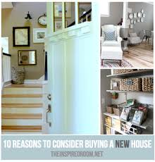 ten reasons to buy a new house the inspired room