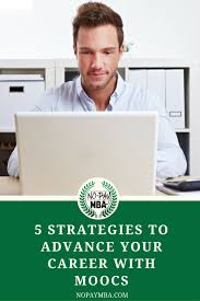5 strategies to advance your career with moocs no pay mba