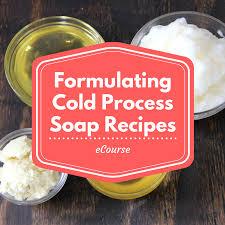 formulating cold process soap recipes e course u2013 lovin soap studio