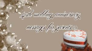 wedding wishes to parents 40th wedding anniversary messages for parents
