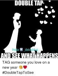 New Love Memes - double tap insta dekl and see whathappens tag someone you love on a