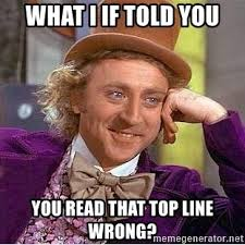 What If I Told You Meme Generator - what i if told you you read that top line wrong willy wonka