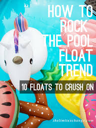 We Are In Love How To Rock The Pool Float Trend U2014 The Limit Exchange