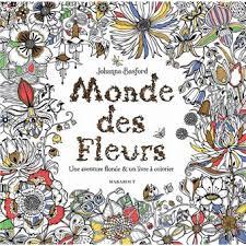 Monde des fleurs  broché  Johanna Basford  Achat Livre  fnac