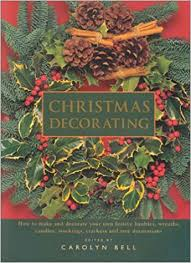 christmas decorating carolyn bell 9781842154663 amazon com books