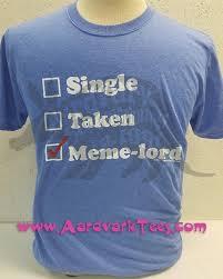 Single Taken Meme - single taken meme lord