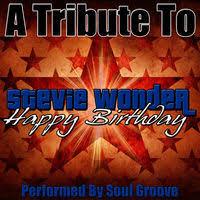 stevie wonder happy birthday soul groove a tribute to stevie wonder happy birthday music